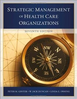 The Strategic Management of Health Care Organizations 7 9781118466469