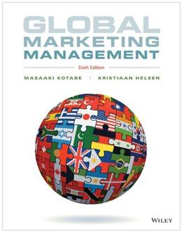 Global Marketing Management, by Kotabe, 6th Edition 9781118466483