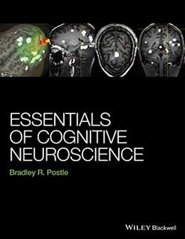Essentials of Cognitive Neuroscience, by Postle 9781118468067