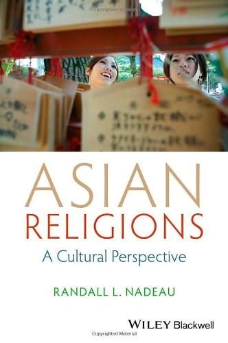Asian Religions: A Cultural Perspective, by Nadeau 9781118471968