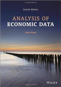 Analysis of Economic Data, by Koop, 4th Edition 9781118472538
