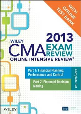 Wiley CMA Exam Review 2013 Online Intensive Review + Test Bank: Complete Set, by Wiley, CD-ROM ONLY 9781118481509
