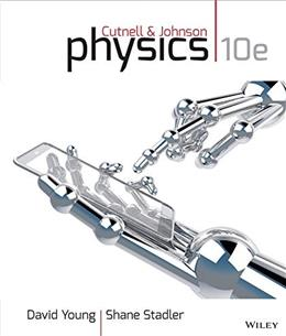 Physics, by Cutnell, 10th Edition 9781118486894