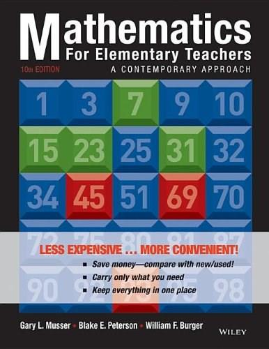 Mathematics for Elementary Teachers: A Contemporary Approach, by Musser, 10th Edition 9781118487006