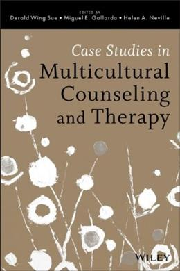 Case Studies in Multicultural Counseling and Therapy, by Wing Sue PKG 9781118487556