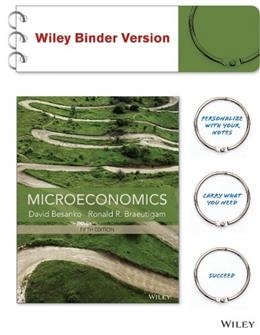 Microeconomics, by Besanko, 5th Edition 9781118488874