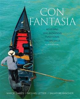 Con Fantasia: Reviewing and Expanding Functional Italian Skills, by Danesi, 4th Edition 9781118491560