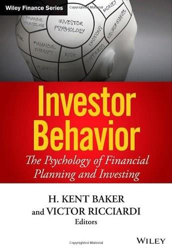 Investor Behavior: The Psychology of Financial Planning and Investing, by Ricciardi 9781118492987
