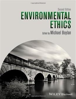 Environmental Ethics, by Boylan, 2nd Edition 9781118494721
