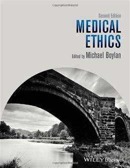Medical Ethics, by Boylan, 2nd Edition 9781118494752