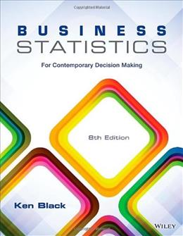 Business Statistics, Binder Ready Version: For Contemporary Decision Making 8 9781118494769