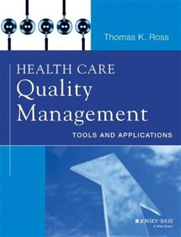 Health Care Quality Management: Tools and Applications, by Ross 9781118505533