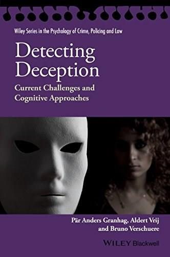Detecting Deception: Current Challenges and Cognitive Approaches, by Granhag 9781118509753