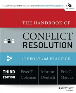 Handbook of Conflict Resolution: Theory and Practice, by Deutsch, 3rd Edition 9781118526866