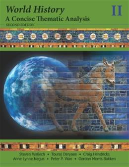 World History: A Concise Thematic Analysis, by Wallech, 2nd Edition, Volume 2 9781118532720