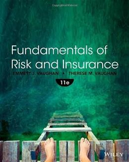 Fundamentals of Risk and Insurance, by Vaughan, 11th Edition 9781118534007