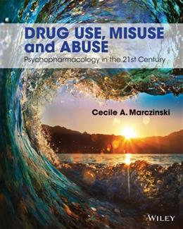 Drug Use, Misuse and Abuse, by Marczinski 9781118539101