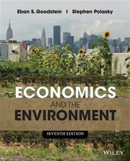 Economics and the Environment, by Goodstein, 7th Edition 9781118539729