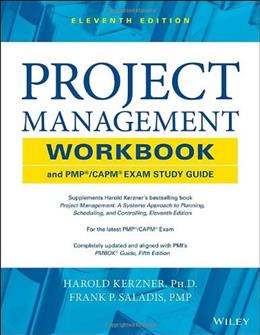Project Management Workbook and PMP/CAPM Exam Study Guide, by Kerzner, 11th Edition 9781118552537