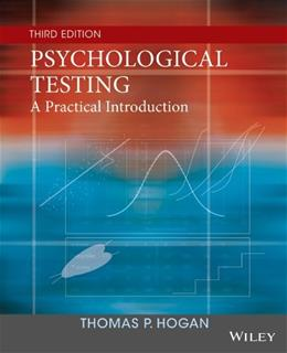 Psychological Testing: A Practical Introduction, by Hogan, 3rd Edition 9781118554128