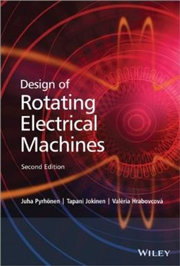 Design of Rotating Electrical Machines, by Pyrhonen, 2nd Edition 9781118581575