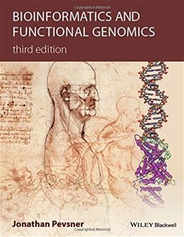 Bioinformatics and Functional Genomics, by Pevsner, 3rd Edition 9781118581780