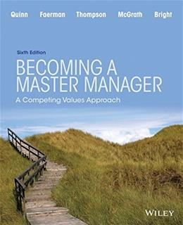 Becoming a Master Manager: A Competing Values Approach, by Quinn, 6th Edition 9781118582589