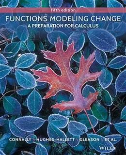 Functions Modeling Change: A Preparation for Calculus 5 9781118583197