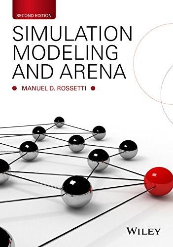 Simulation Modeling and Arena, by Rossetti, 2nd Edition 9781118607916