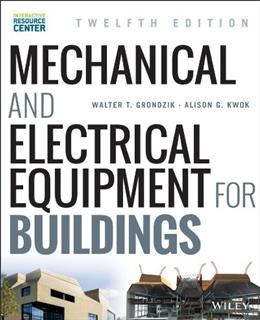 Mechanical and Electrical Equipment for Buildings, by Grondzik, 12th Ediiton 12 PKG 9781118615904