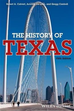 History of Texas, by Calvert, 5th Edition 9781118617731