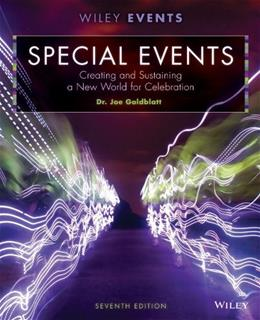 Special Events: Creating and Sustaining a New World for Celebration, (7th Edition) 9781118626771