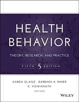 Health Behavior: Theory, Research, and Practice (Jossey-Bass Public Health) 5 9781118628980