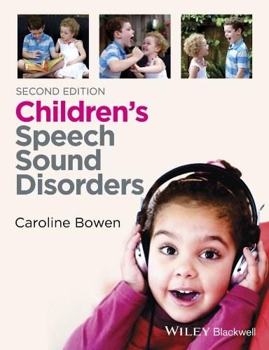 Childrens Speech Sound Disorders, by Bowen, 2nd Edition 9781118634028