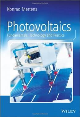 Photovoltaics: Fundamentals, Technology and Practice, by Mertens, 2nd Edition 9781118634165
