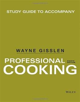 Professional Cooking, by Gisslen, 8th Edition, Study Guide 9781118636756