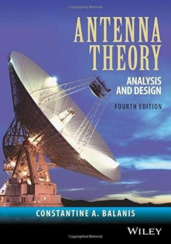 Antenna Theory: Analysis and Design, by Balanis, 4th Edition 9781118642061