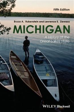 Michigan: A History of the Great Lakes State, by Rubenstein, 5th Edition 9781118649725