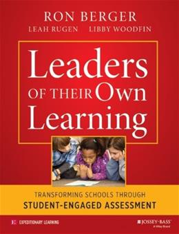 Leaders of Their Own Learning: Transforming Schools Through Student-Engaged Assessment, by Berger BK w/CD 9781118655443