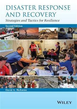 Disaster Response and Recovery: Strategies and Tactics for Resilience, by McEntire, 2nd Edition 9781118673027