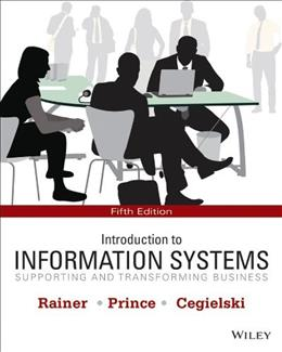 Introduction to Information Systems: Supporting and Transforming Business 5 9781118674369
