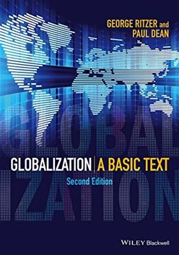 Globalization: A Basic Text, by Ritzer, 2nd Edition 9781118687123