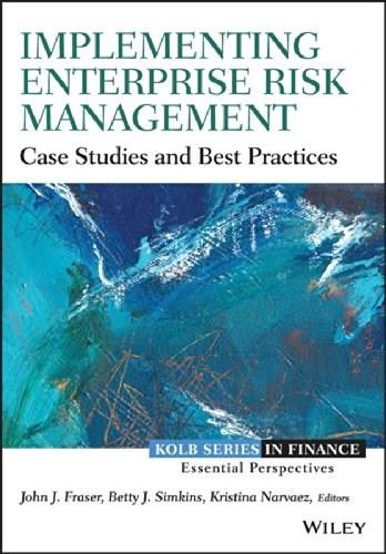 Implementing Enterprise Risk Management: Case Studies and Best Practices, by Fraser, 2nd Edition 9781118691960