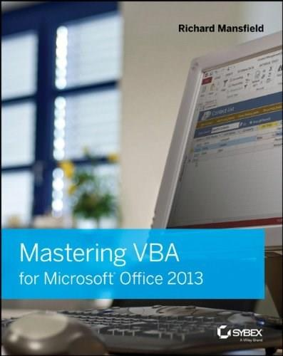 Mastering VBA for Microsoft Office 2013, by Mansfield 9781118695128