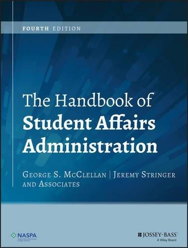 Handbook of Student Affairs Administration, by McClellan, 4th Edition 9781118707326