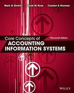 Core Concepts of Accounting Information Systems 13 9781118742938