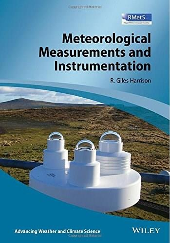 Meteorological Measurements and Instrumentation (Advancing Weather and Climate Science) 9781118745809
