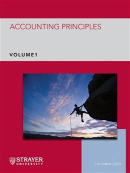 Accounting Principles, by Weygandt, 11th CUSTOM EDITION for Strayer University, Volume 1 9781118751756