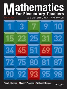 Mathematics for Elementary Teachers: A Contemporary Approach, by Musser, 10th Edition 10 PKG 9781118761441