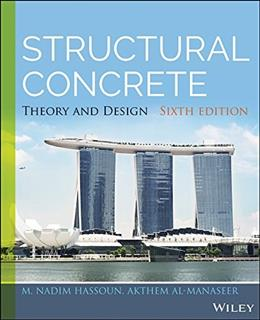 Structural Concrete: Theory and Design, by Hassoun 6 9781118767818